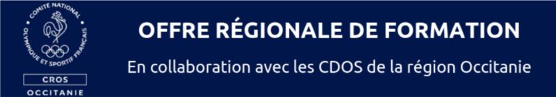 OFFRE REGIONALE DE FORMATION – Septembre / Octobre 2019 – CROS OCCITANIE